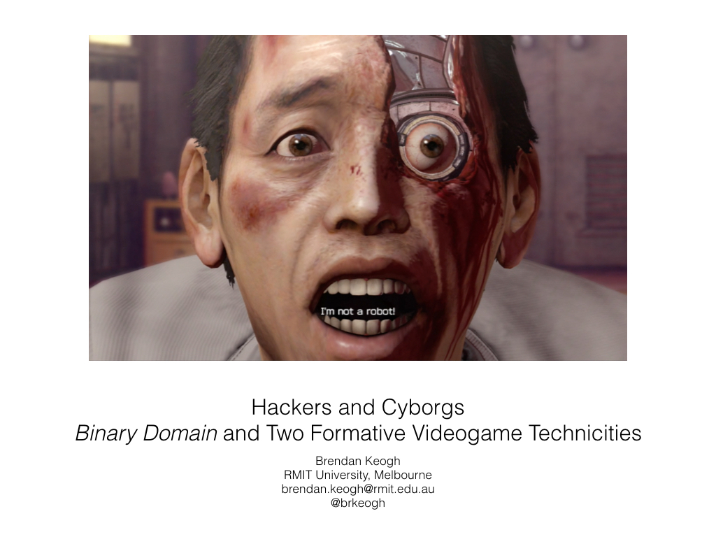 Hackers and Cyborgs: Binary Domain and Two Formative